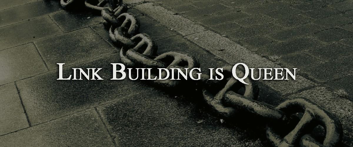 Link building is queen